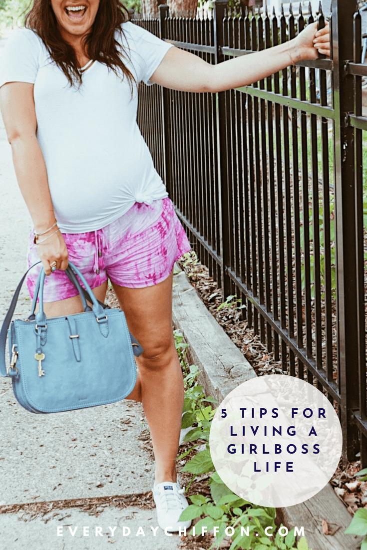 5 Tips for Living a Girlboss Life | Everyday Positive