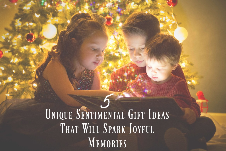 5 Unique Sentimental Gift Ideas That Will Spark Joyful Memories ...