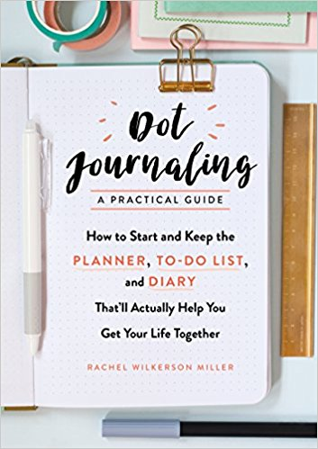 Dot Journaling by Rachel Wilkerson Miller