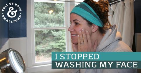 I Stopped Washing My Face!