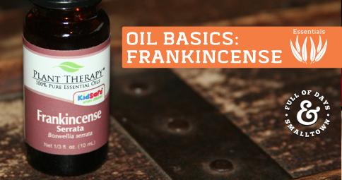 Essential Oil Basics: Frankincense