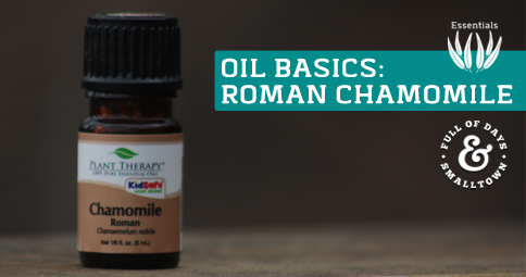 Essential Oil Basics: Roman Chamomile