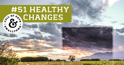 Healthy Change #51 – Healthy? or Not?