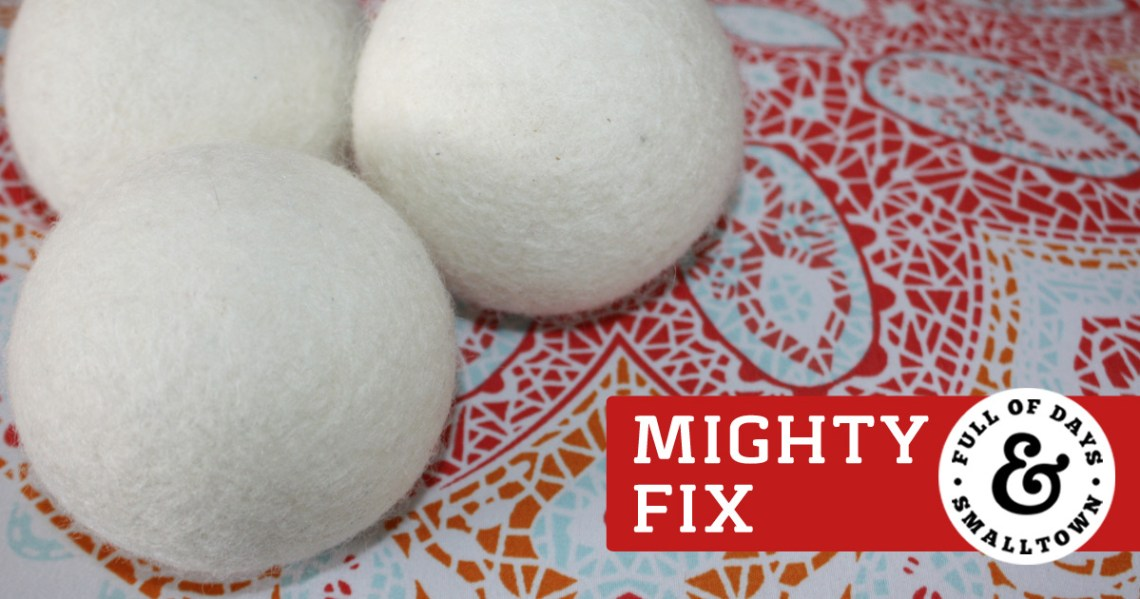 Wool Dryer Balls and the MightyFix