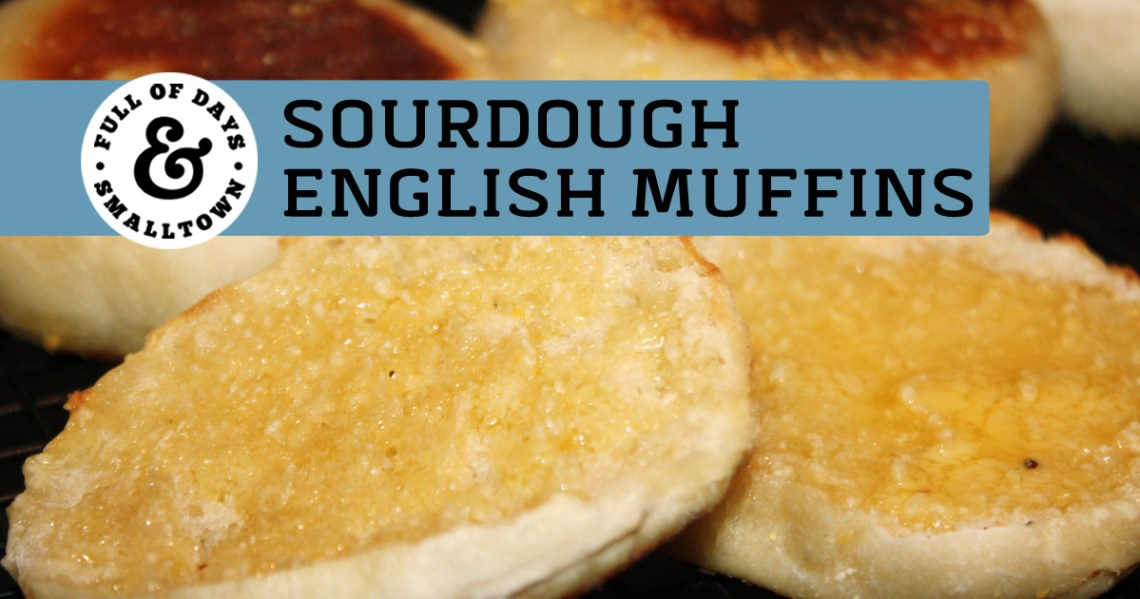 Sourdough English Muffins with Butter