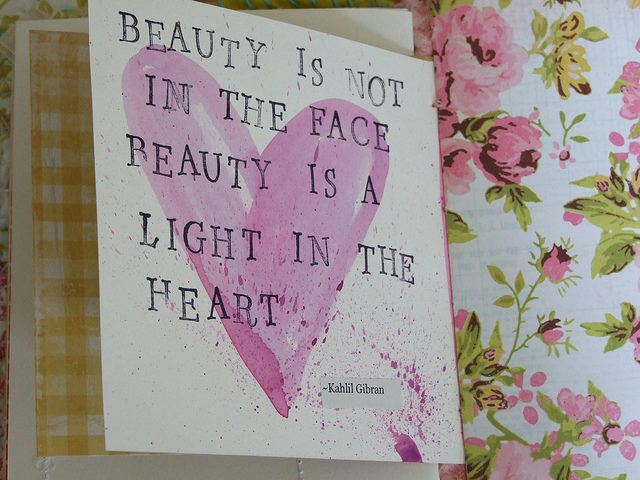 Beauty is a light in the heart