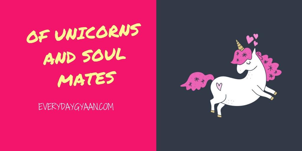 of unicorns and soul mates