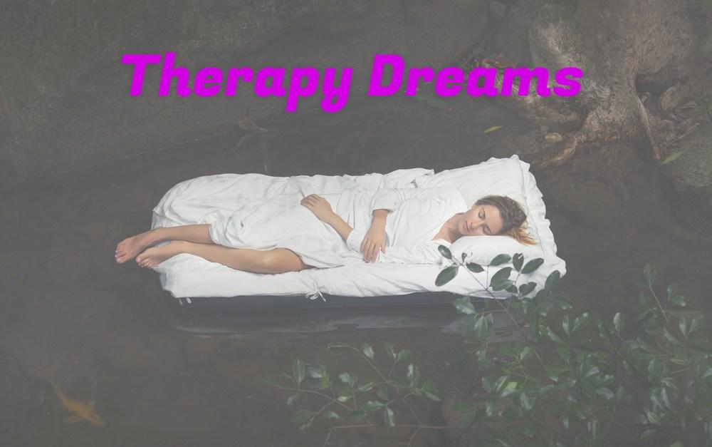 Therapy Dreams?