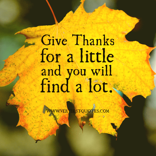 Give-thanks-for-a-little-and-you-will-find-a-lot.