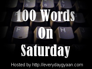 100WordsOnSaturdayEverydayGyaan1 100 Words on Saturday 7