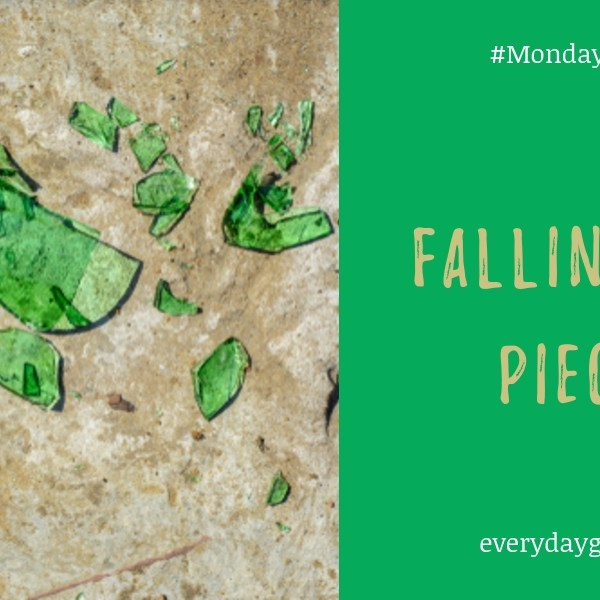 Falling To Pieces #MondayMusings #MondayBlogs