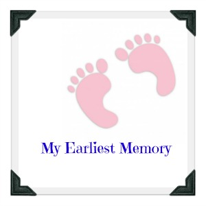My Earliest Memory