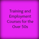 Training and Employment Courses for the Over 50s