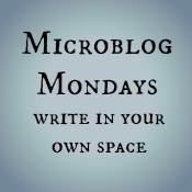 #MicroblogMondays