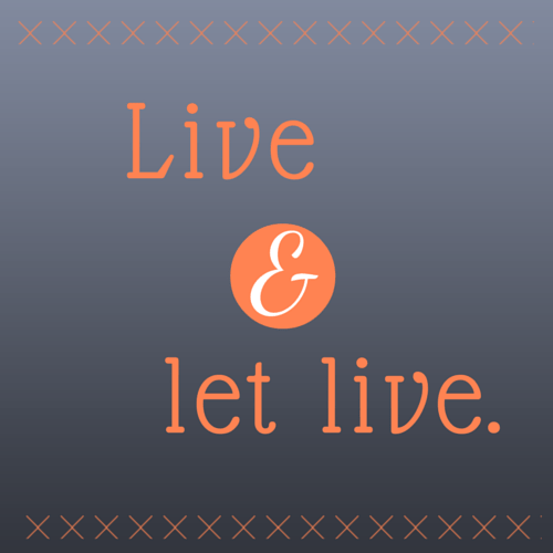 Live And Let Live #MicroblogMondays