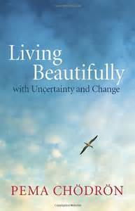 living beautifully with uncertainity and change