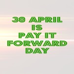 April 30 is Pay it Forward Day