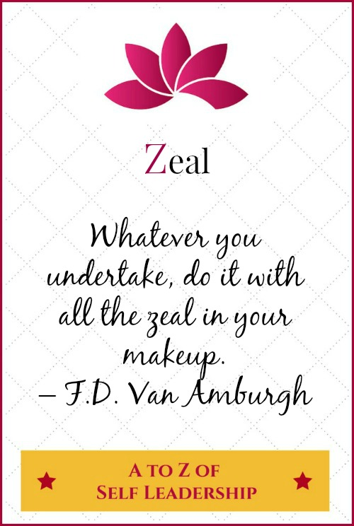 Zeal – A to Z of Self Leadership
