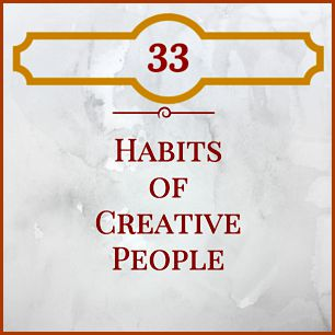33 Habits Of Highly Creative People