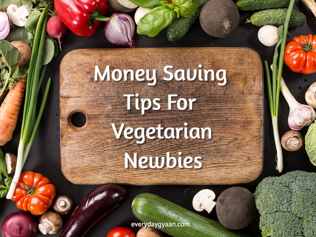 Money Saving Tips For Vegetarian Newbies