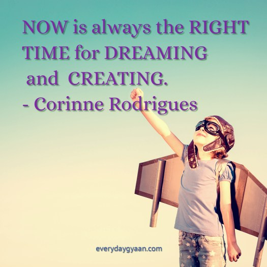 now-is-always-the-right-time-for-dreaming