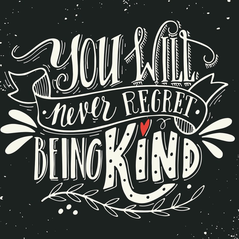 you-will-never-regret-being-kind