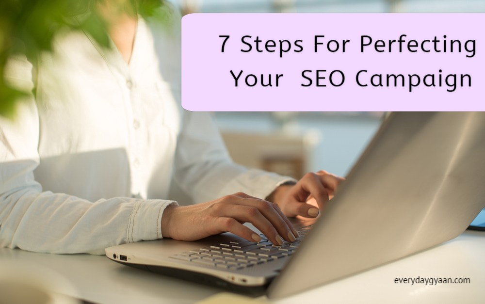 7 Steps For Perfecting Your SEO Campaign