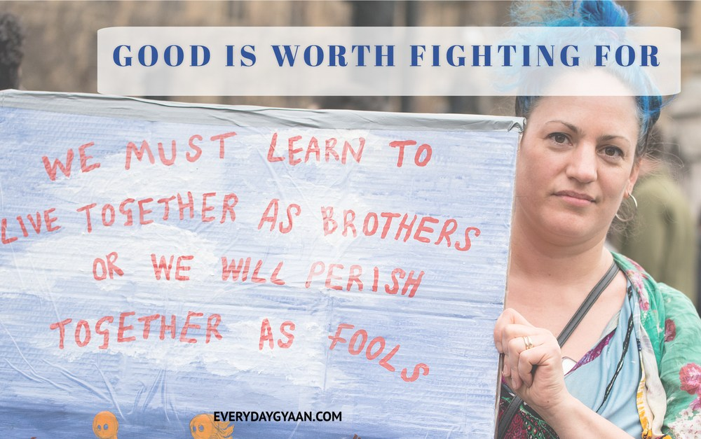 Good Is Worth Fighting For  #FridayReflections