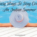 8 Easy Ways To Stay Cool In An Indian Summer