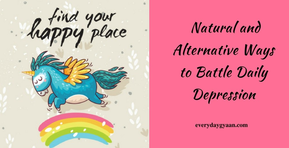 Finally Finding Your Happy Place: Natural and Alternative Ways to Battle Daily Depression