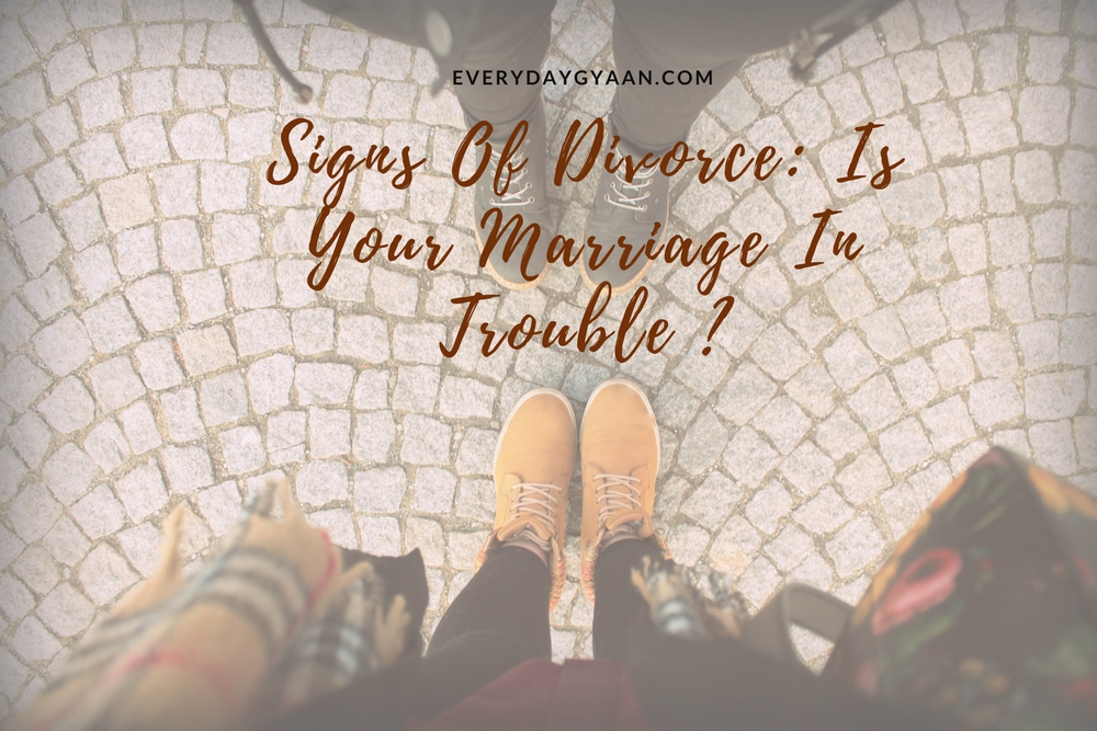 Signs Of Divorce: Is Your Marriage In Trouble?