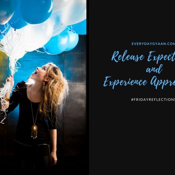 Release Expectation and Experience Appreciation #everydaygratitude