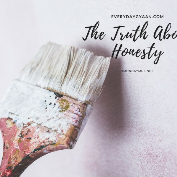 The Truth About Honesty #MondayMusings