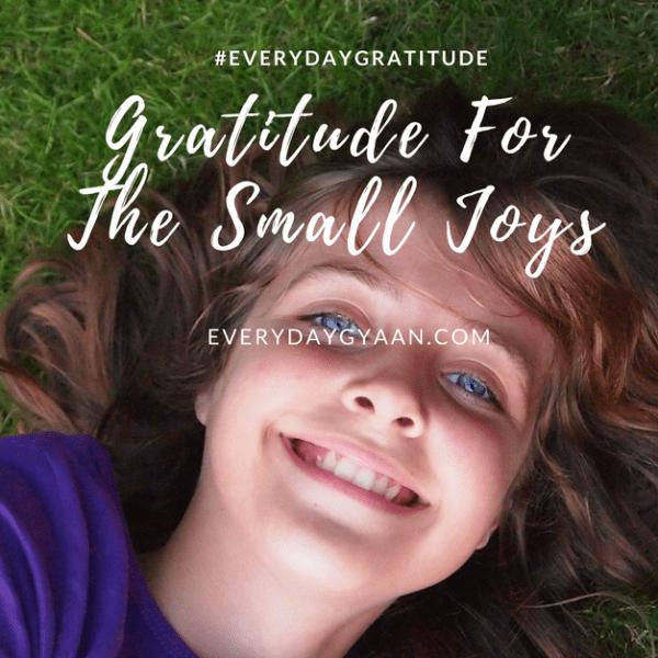 Grateful For The Small Joys #everydaygratitude