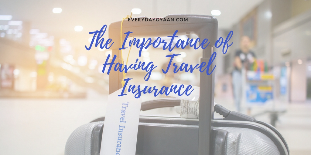 The Importance of Having Travel Insurance