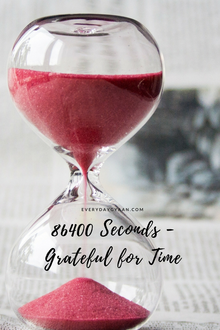 God gave you a gift of 86400 seconds today. Have you used one to say thank you?