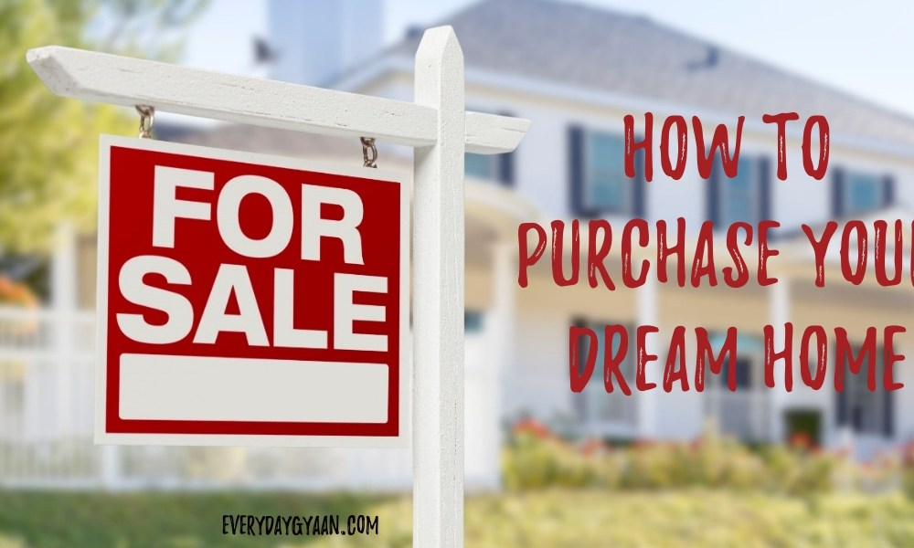 How to Purchase Your Dream Home