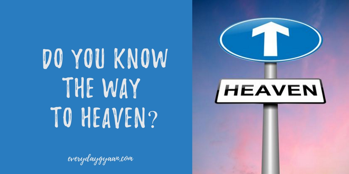 do you know the way to heaven