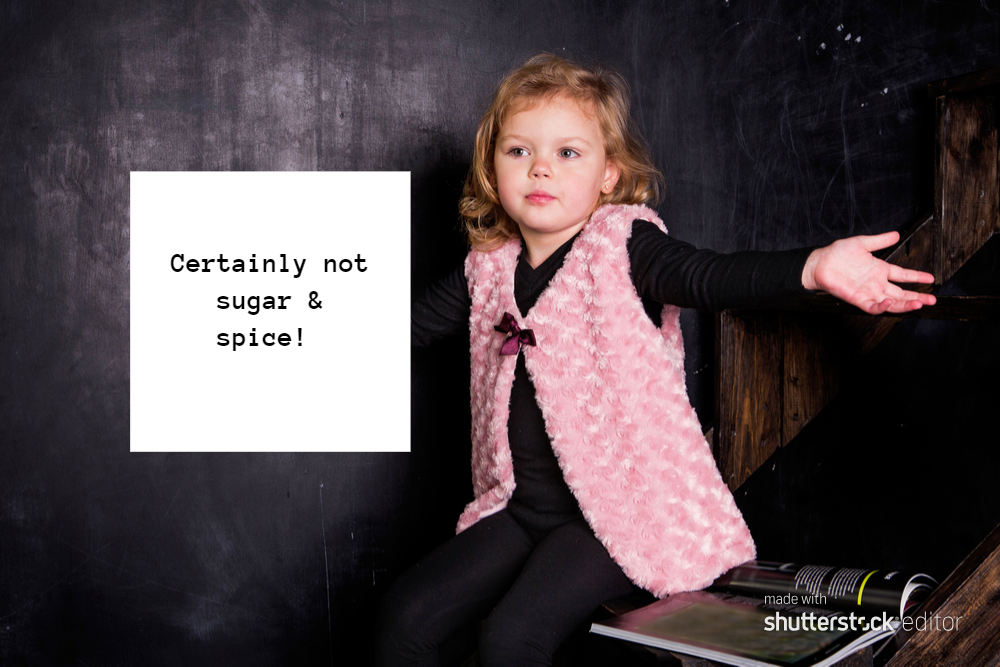 Certainly Not Sugar And Spice And All That's Nice #FridayReflections