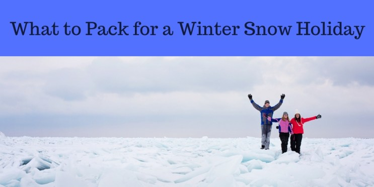 What to Pack for a Winter Snow Holiday