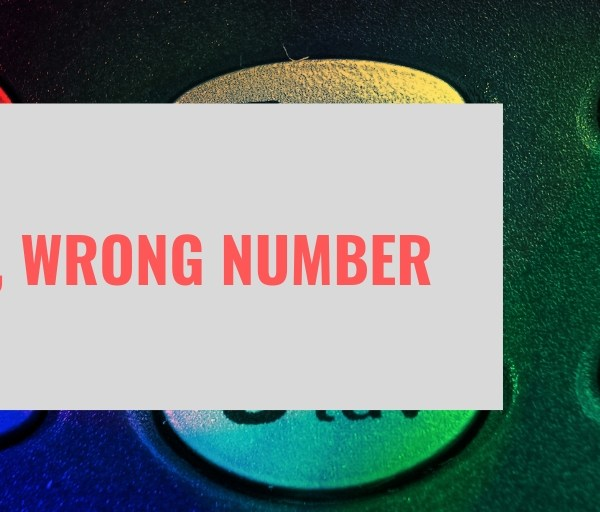 Sorry Wrong Number #MondayMusings