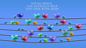 Social Media Can Actually Help You Cope With Grief