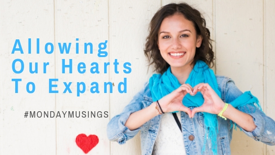 Allowing Our Hearts To Expand