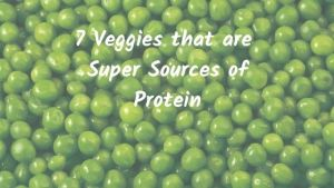 7 Veggies that are Super Sources of Protein