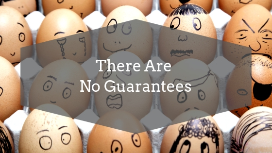 There Are No Guarantees #MondayMusings