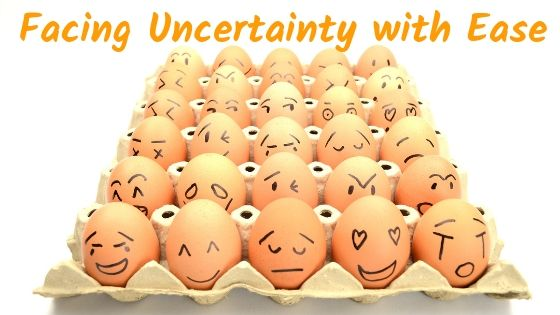 Facing Uncertainty with Ease