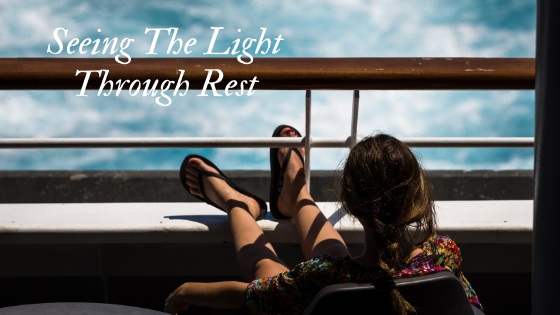Seeing The Light Through Rest #MondayMusings