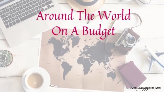 Around The World On A Budget