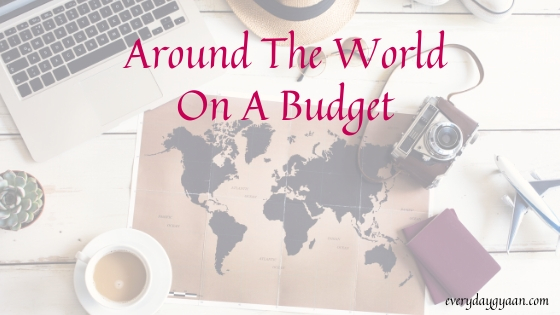 Around The World On A Budget
