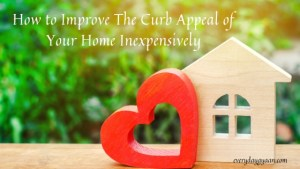 How to Improve The Curb Appeal of Your Home Inexpensively